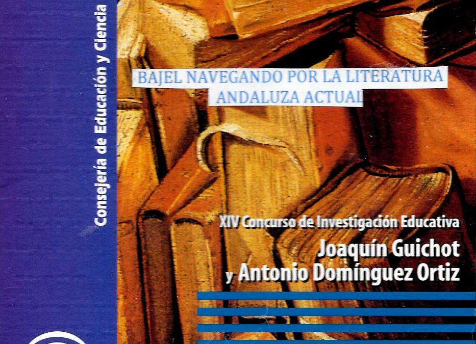 Bajel navegando por la literatura andaluza actual (en colaboración), Consejería de Educación de la Junta de Andalucía, Sevilla, 2002 (Premio Joaquín Guichot de Investigación).