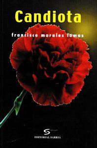 Candiota (novela), Editorial Sarriá, Málaga, 2003.[ISBN 84-95129-76-0]