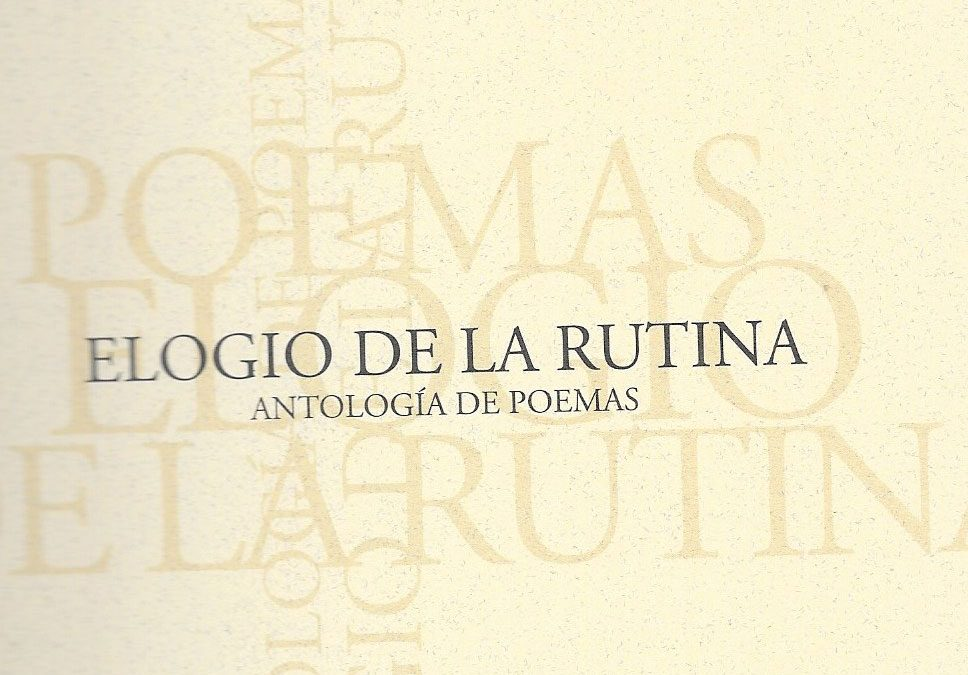 ELOGIO DE LA RUTINA (ANTOLOGÍA).
