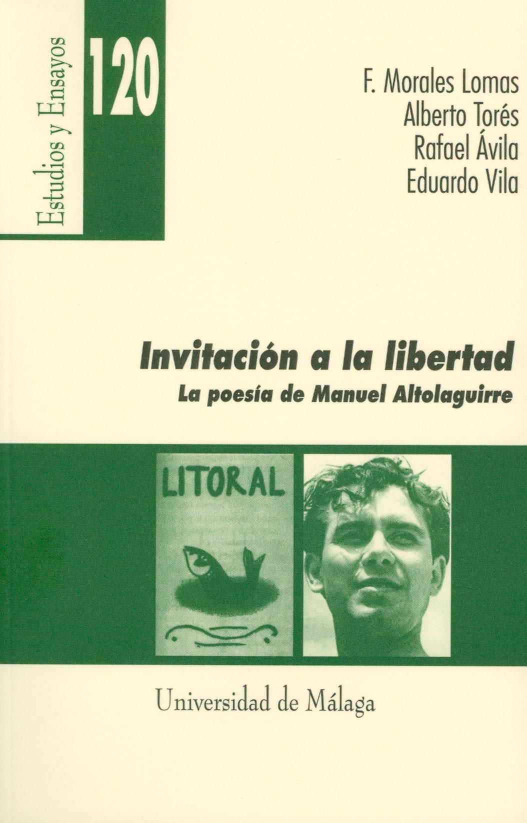 Invitación a la libertad. La lírica de Manuel Altolaguirre. Servicio de Publicaciones Universidad de Málaga, 2009.[ISBN 978-84-9747-284-5]