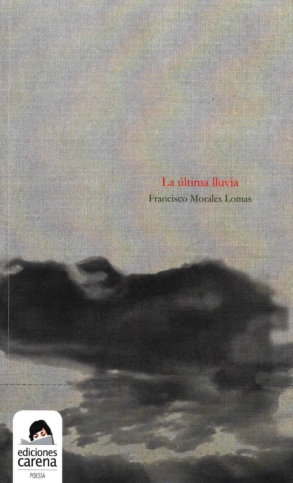 La última lluvia, Ediciones Carena, Barcelona, 2009, [ISBN 978-84-92619-07-8]