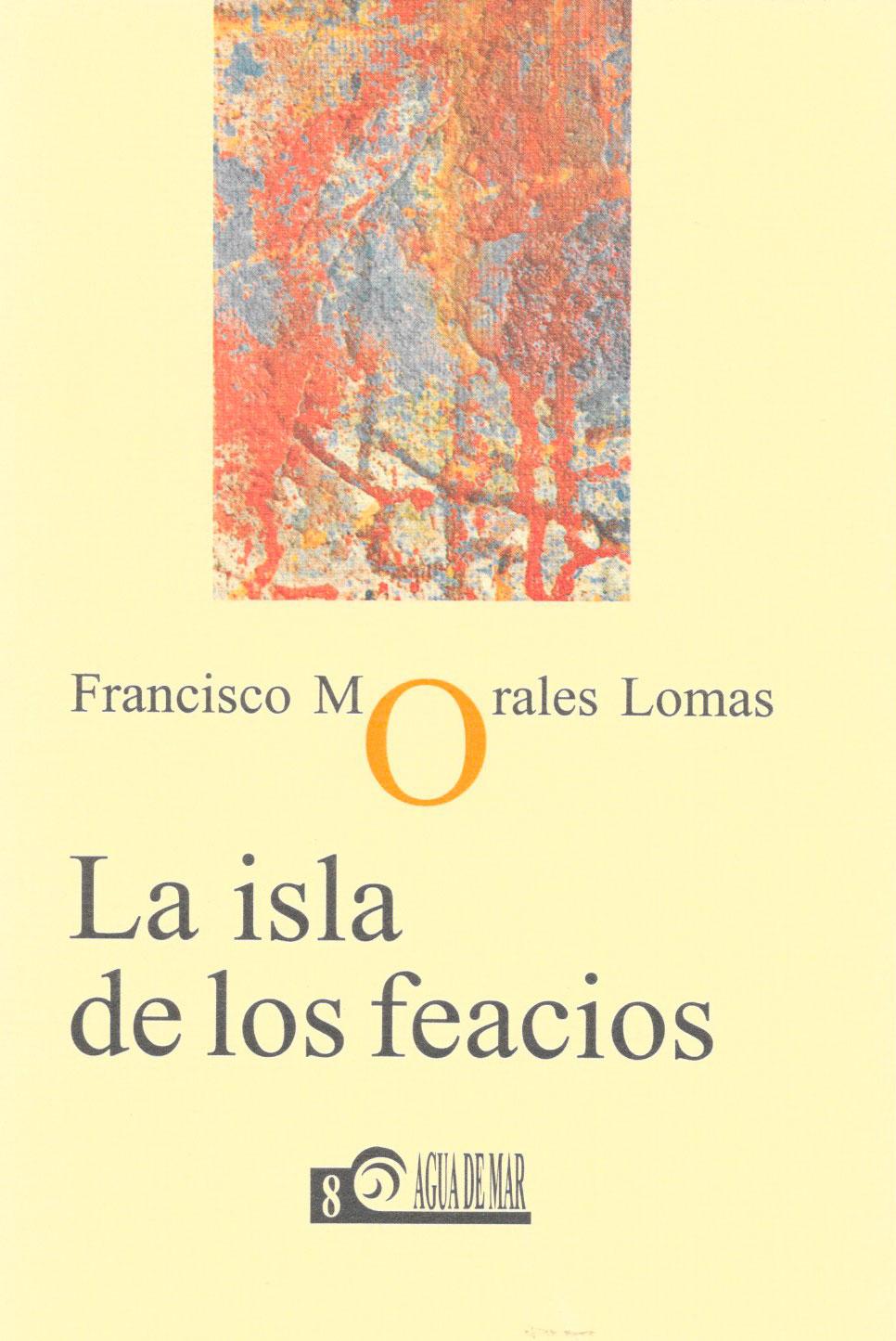 La isla de los feacios, Colección Agua de Mar, Ed. Corona del Sur, Málaga 2002.[ISBN 84-95849-32-1]