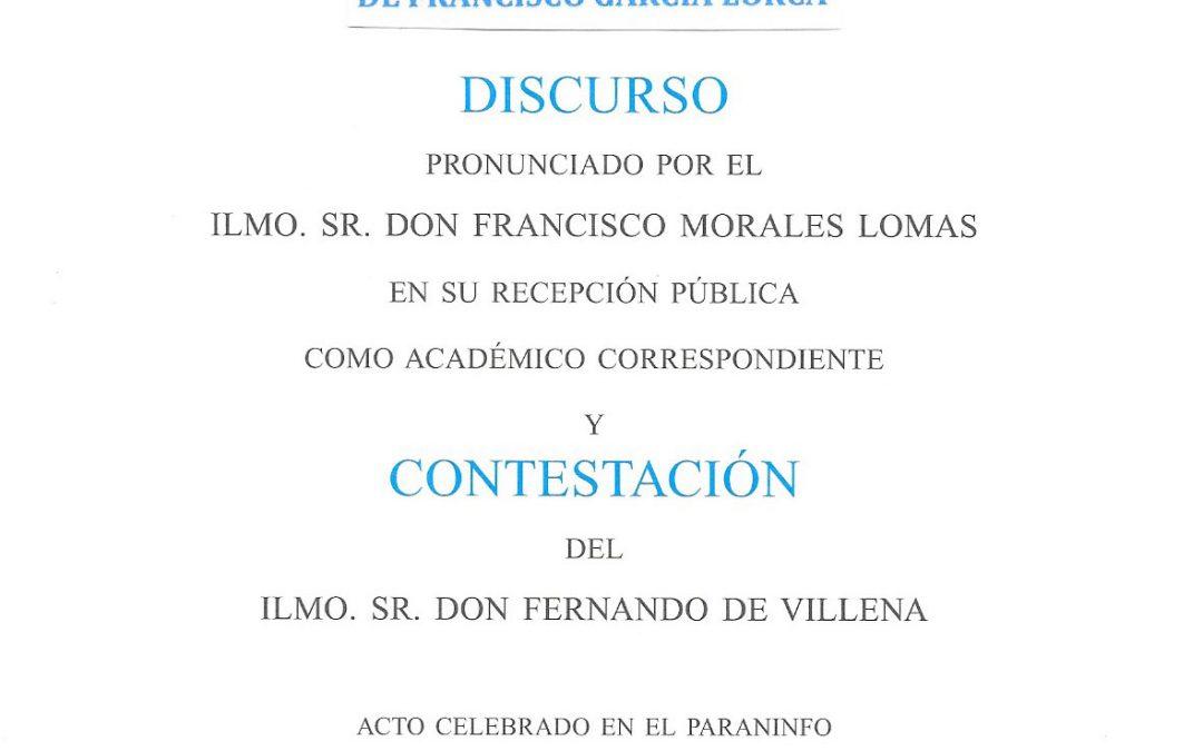 La lírica conmovedora de Francisco García Lorca (Discurso de entrada en la Academia de Buenas Letras de Granada), Academia de Buenas Letras de Granada, 2015. Dep. Legal Gr-140-2015.