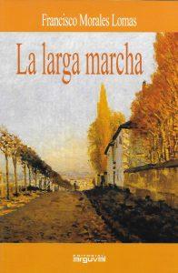 La larga marcha (novela), Editorial Arguval, Málaga, 2004.[ISBN 84-95948-56-7]