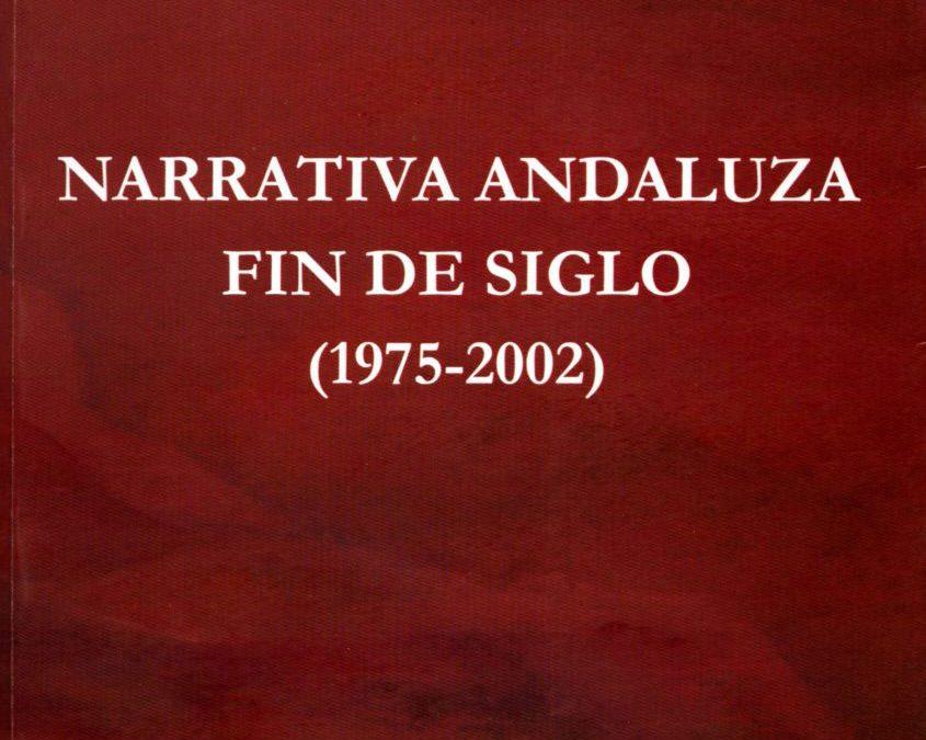 Narrativa andaluza fin de siglo (1975-2002), Ed. Aljaima, Málaga, 2005. (Finalista Premio Nacional de Literatura. Ensayo).[ISBN 84-95534-35-5]