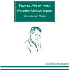 Puerta del mundo, Ediciones En Huida, Sevilla, 2012 [ISBN 978-84-940091-0-5]