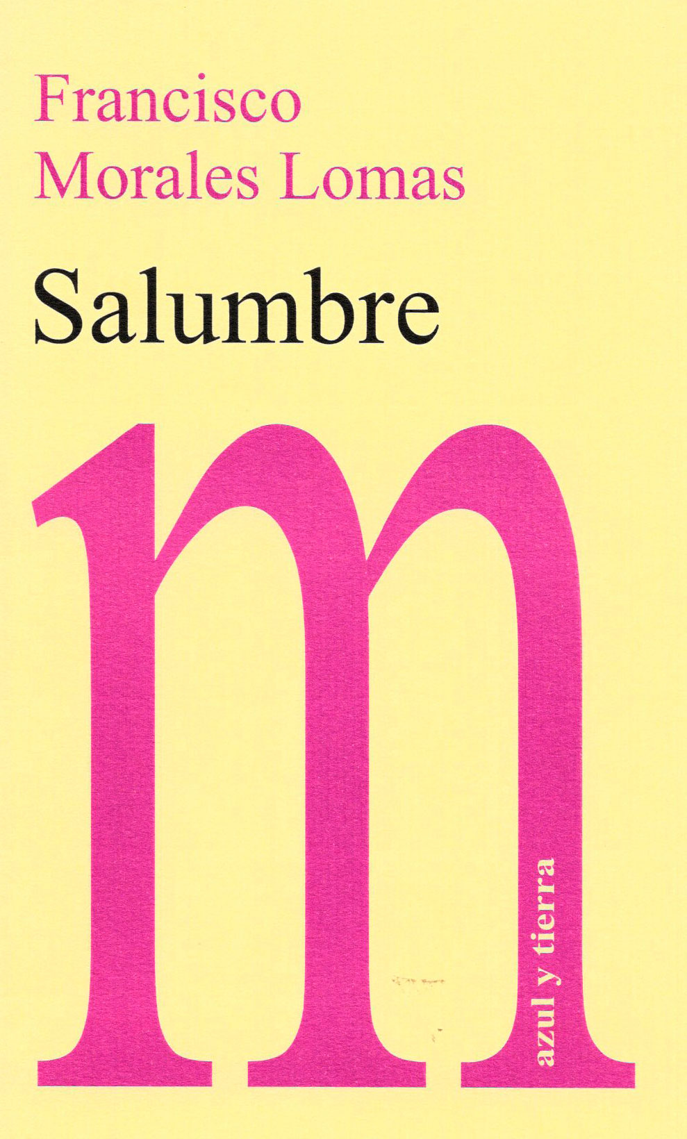 Salumbre, Colección Azul y Tierra, Ed. Corona del Sur, Málaga, 2002.[ISBN 84-95849-05-4]