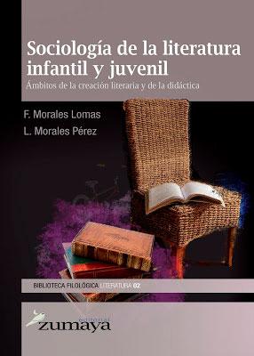 Sociología de la literatura infantil y juvenil (en colaboración con L. Morales Pérez), Editorial Zumaya, Granada, 2011. 554 páginas. [ISBN 978-84-939406-2-1].