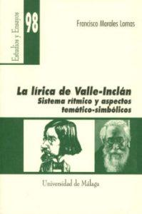 La lírica de Valle-Inclán. Sistema rítmico y aspectos temático-simbólicos, Servicio de Publicaciones de la Universidad, Málaga, 2005.[ISBN 84-9747-088-5]