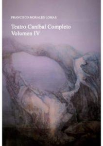 """El alumno en """"Teatro Caníbal Completo. Volumen IV"""".(Con prólogo de María Jesús Orozo Vera, universidad de Sevilla),Ediciones Carena, Barcelona, 2018. [ISBN 978-84-17258-43-6]."""