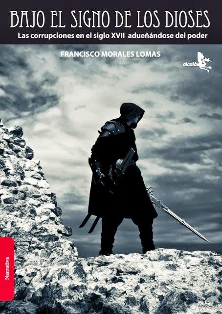 """Bajo el signo de los dioses,(novela, 1ª de la Trilogía """"Imperio del sol""""), Alcalá Grupo Editorial, 2013.[ISBN 978-84-15-00931-3]"""